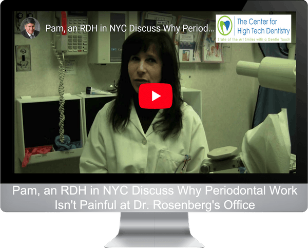 Pam, an RDH in NYC Discuss Why Periodontal Work Isn't Painful at Dr. Rosenberg's Office