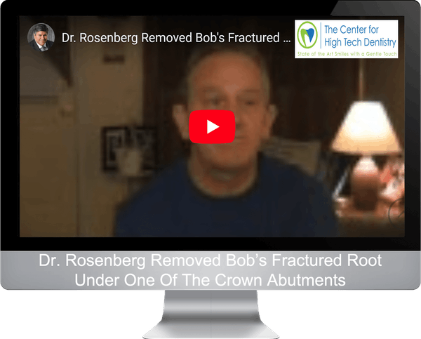 Dr. Rosenberg Removed Bob's Fractured Root Under One Of The Crown Abutments
