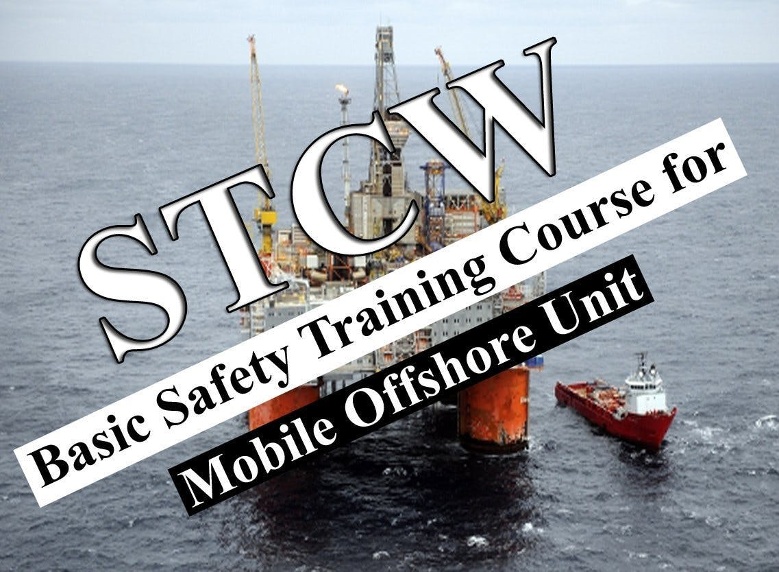 STCW Basic Safety Training Mobile Offshore Units and Mobile Offshore Drilling Units