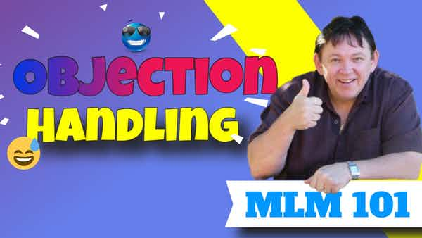How To Handle Objections In Your Network Marketing Business