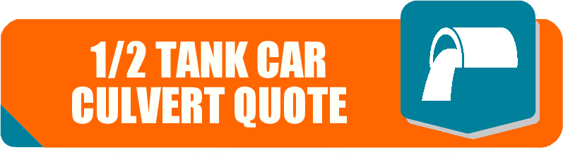 Half Tank Car Culvert Quote