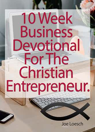 10 Week Business Devotional For The Christian Entrepreneur