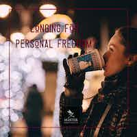 Longing for Personal Freedom?