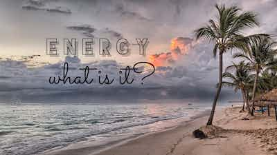 Energy... what is it?