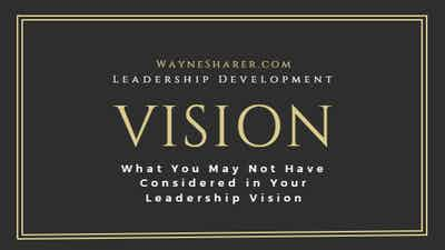 What You May Not Have Considered About Leadership Vision
