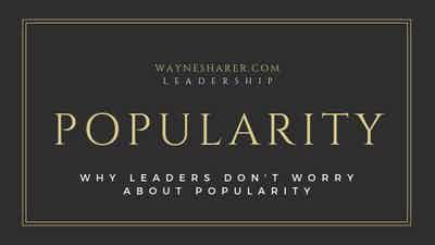 Why Leaders Don't Worry About Popularity