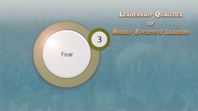 Top Leadership Qualities: Leadership and Fear