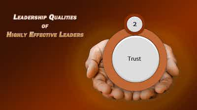 Top Leadership Qualities: Leadership and Trust
