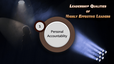 Leadership and the Vital Quality of Personal Accountability