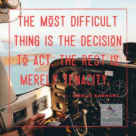 The most difficult thing is the decision to act, the rest is merely tenacity