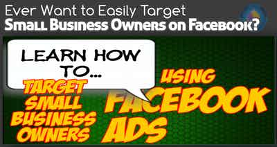Learn How to Target Small Business Owners Using Facebook Ads