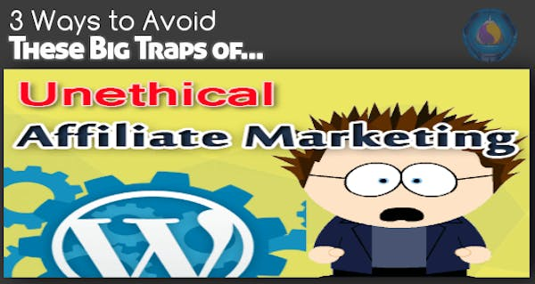 Unethical Affiliate Marketing