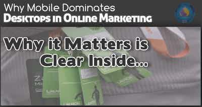 Why Mobile Dominates Desktops in Online Marketing