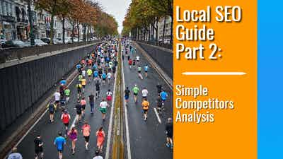 Local SEO Guide Part 2: Simple Competitors Analysis