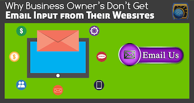 Why Business Owner's Don't Get Email Input from Their Websites
