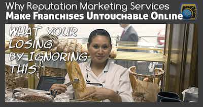 Why Reputation Marketing Services Can Make Franchises Untouchable Online