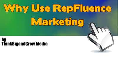 Why Use RepFluence Marketing in Your Business?