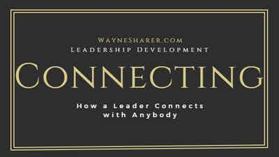 How a Leader Connects with Anybody