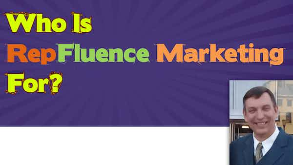 Who Should Use RepFluence Marketing