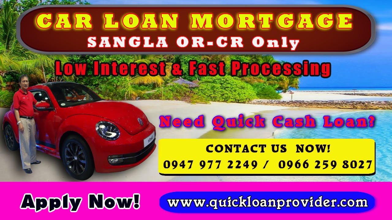 Car Loan Mortgage Sangla ORCR Only by Quickloanprovider.com