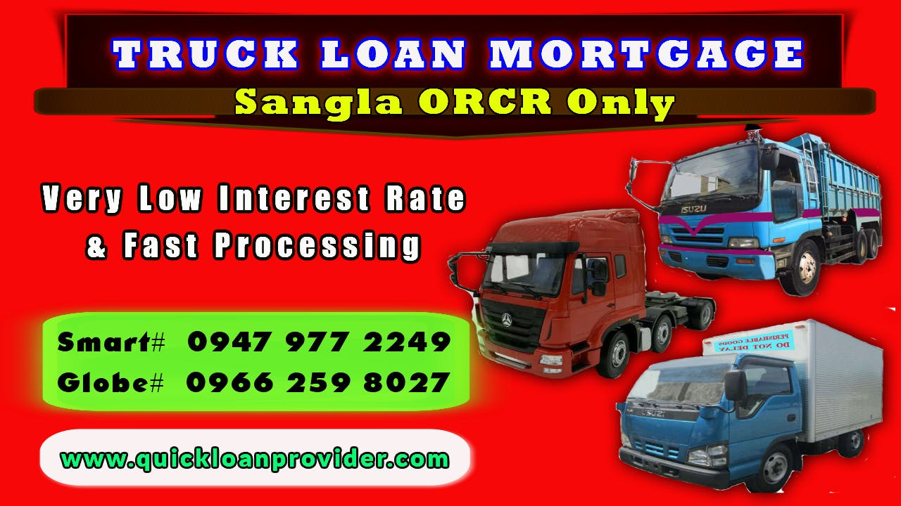 Truck Loan Mortgage ORCR Only Philippines by Quickloanprovider.com