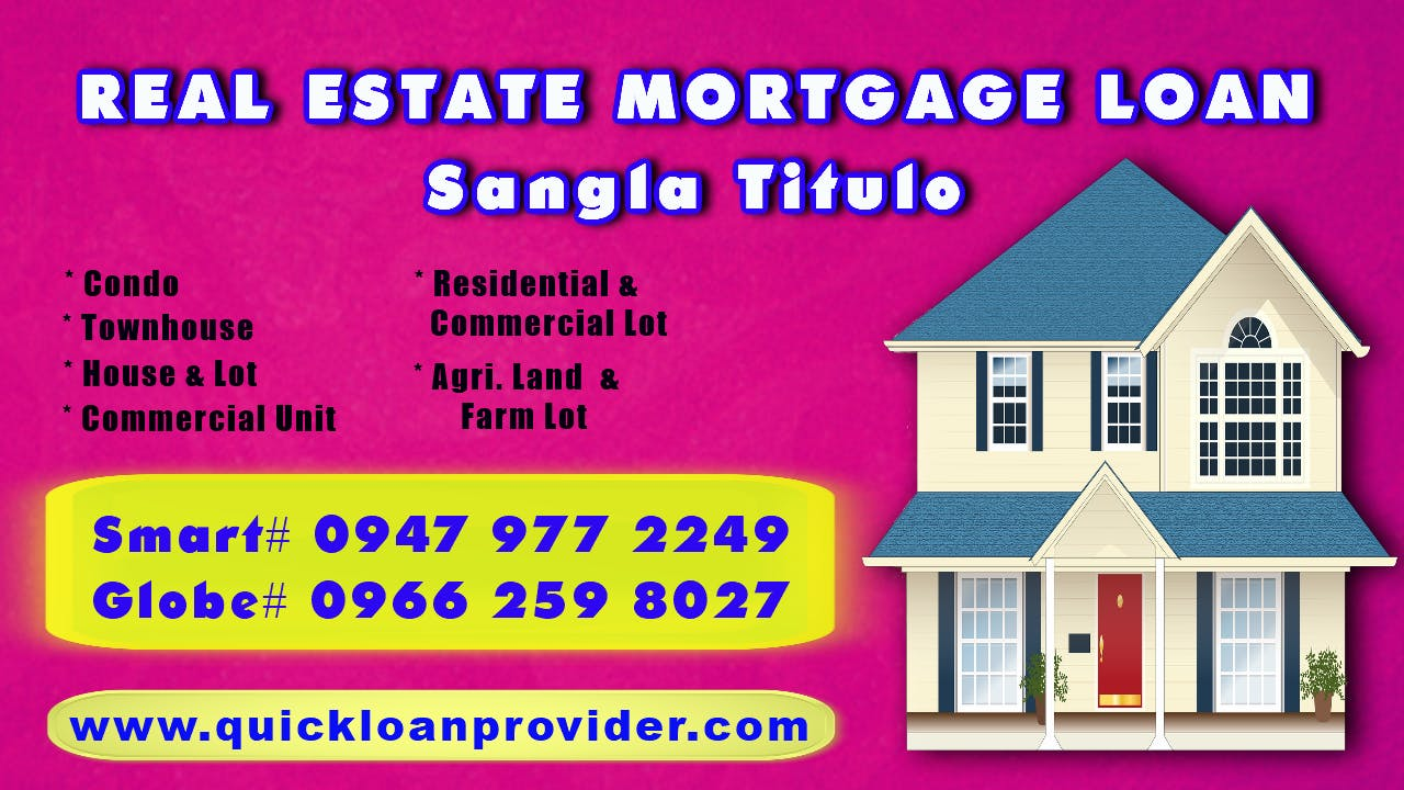 Real Estate Mortgage Loan Philippines by Quickloanprovider.com