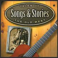 Songs & Stories of The American Cowboy