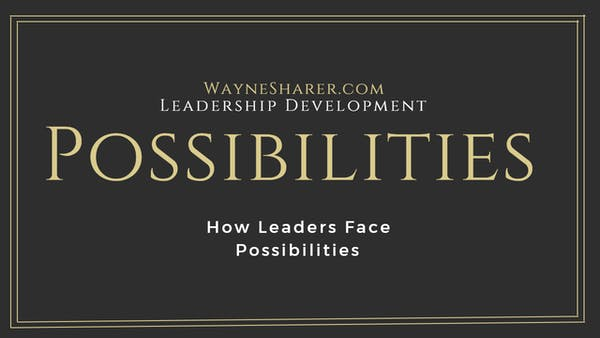 How Leaders Face Possibilities Title Image