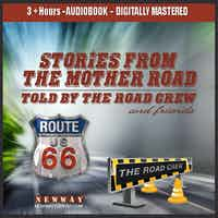 Stories From The Mother Road -Told by The Road Crew