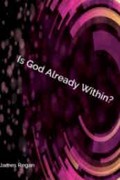 Is God Already Within?