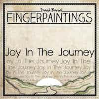 FingerPaintings: Joy In The Journey