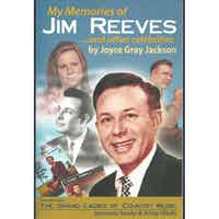 MY MEMORIES OF JIM REEVES & OTHER CELEBRITIES