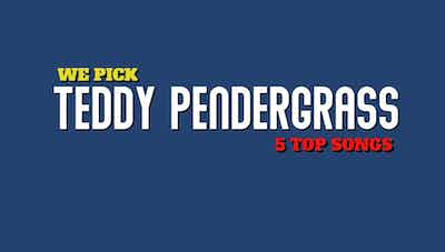 Teddy Pendergrass 5 Top Songs Lives On