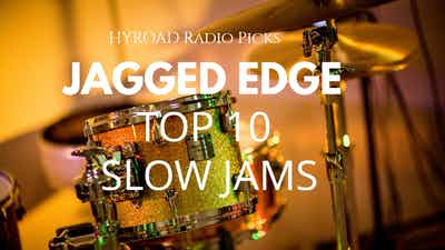 JAGGED EDGE Top 10 Slow Jams