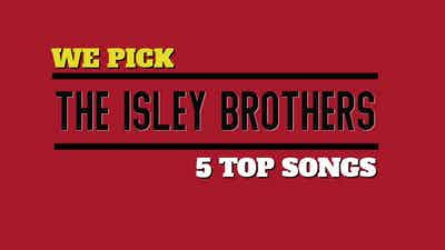 Listen To This Music: The Isley Brothers Top 5 Songs
