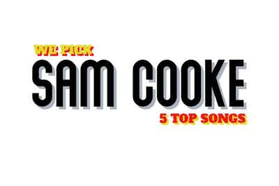 Sam Cooke's Top 5 Songs...The Classics!