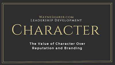 Leadership and the Value of Character Over Reputation and Branding