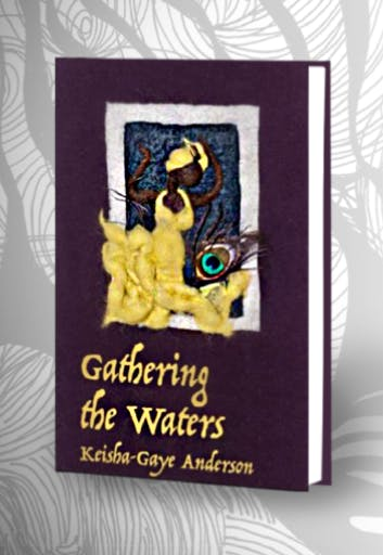 Gathering The Waters By Keisha Gaye Anderson