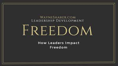 How Leaders Impact Freedom – Constitutional Freedoms vs Society