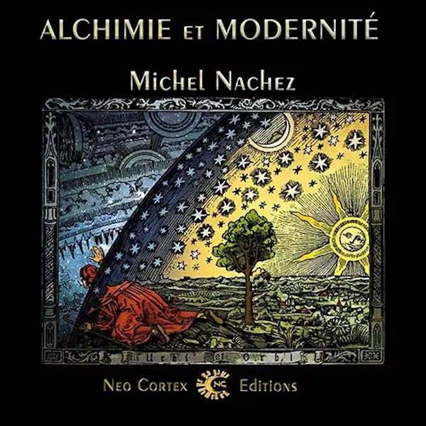 Alchimie et Modernité - ethnographie - Michel Nachez