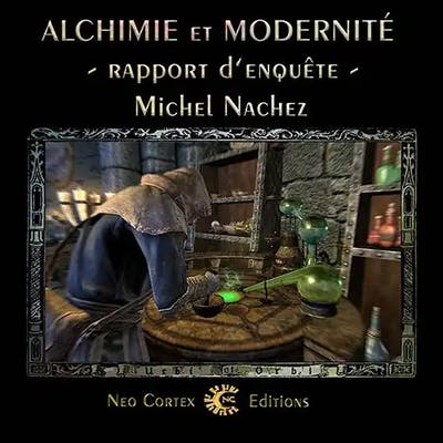 Alchimie et Modernité<br>enquête