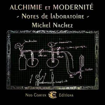 Alchimie et Modernité<br>notes de laboratoire