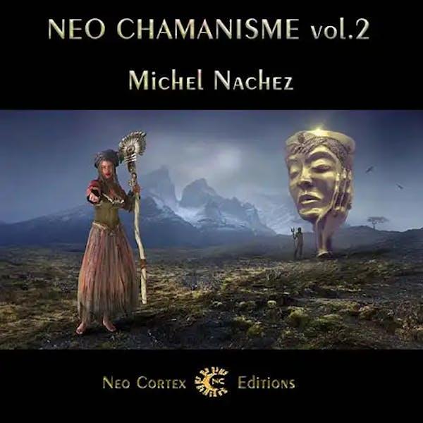 Neo-Chamanisme Vol.2 - Michel Nachez