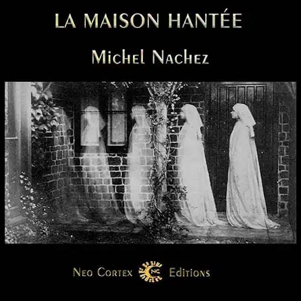 La Maison Hantée - Michel Nachez