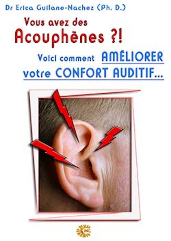 Vous avez des Acouphènes ? Voici comment améliorer votre confort auditif - Erica Nachez