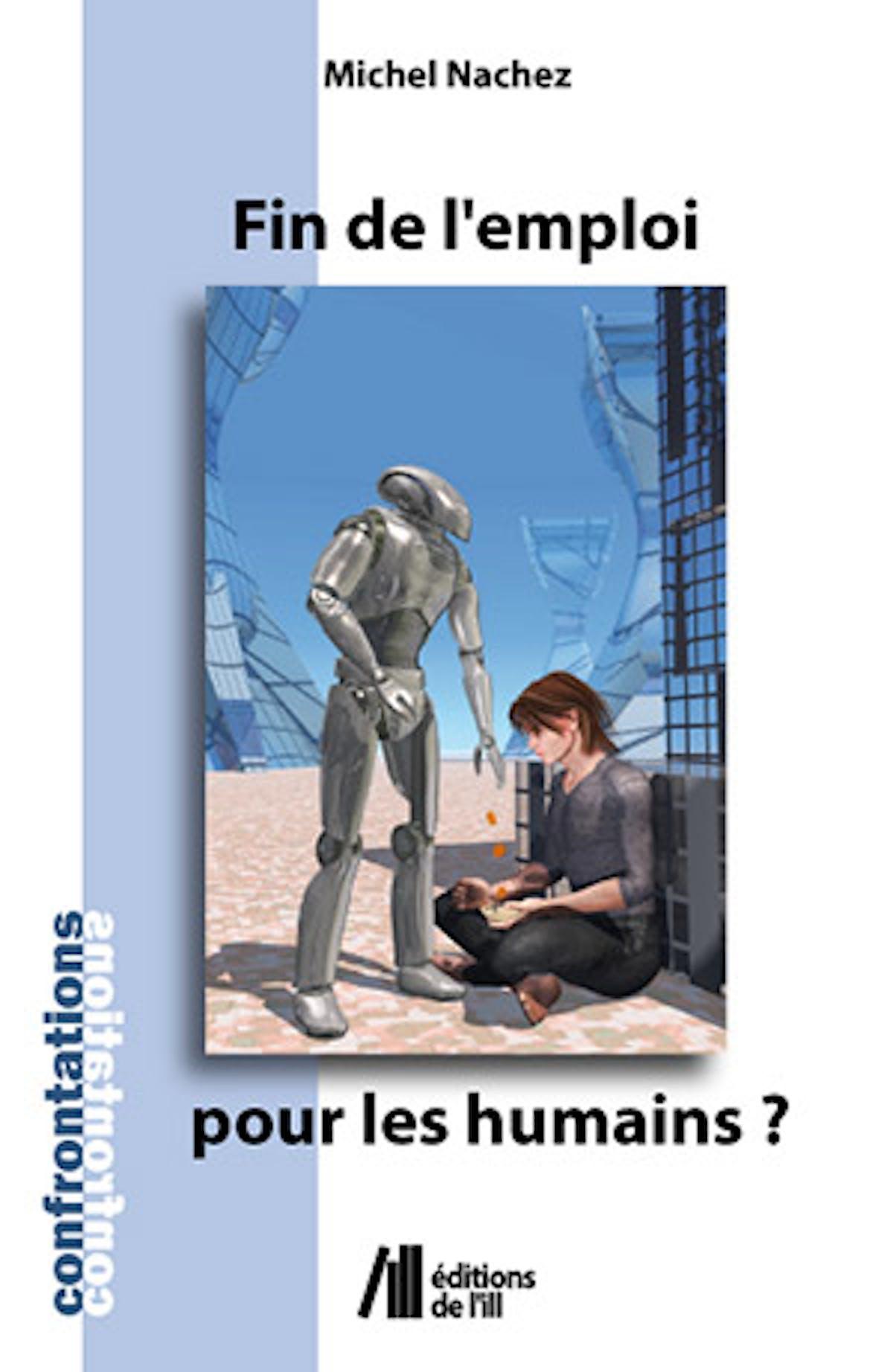 FIN DE L'EMPLOI - POUR LES HUMAINS ?...  - Michel Nachez