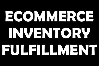 Ecommerce Inventory Fulfillment