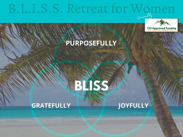 The B.L.I.S.S Retreat